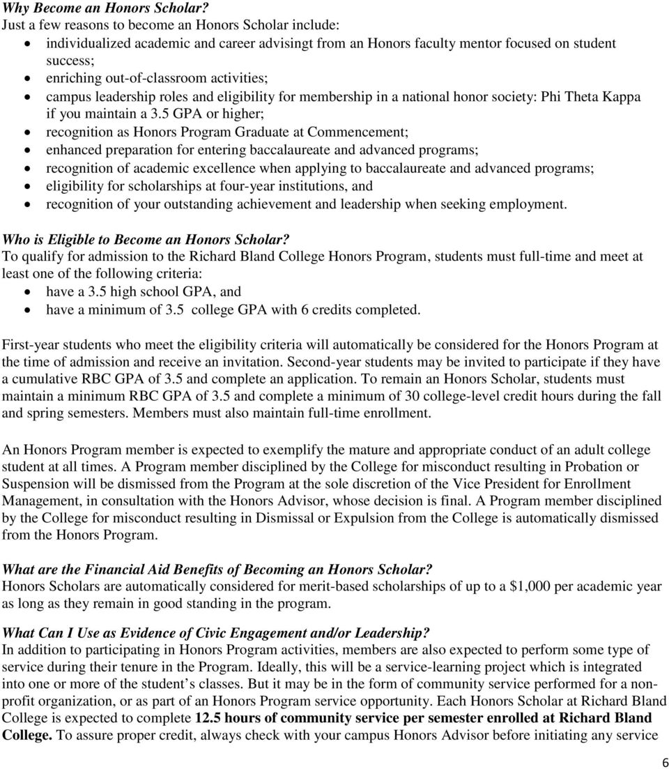 campus leadership roles and eligibility for membership in a national honor society: Phi Theta Kappa if you maintain a 3.