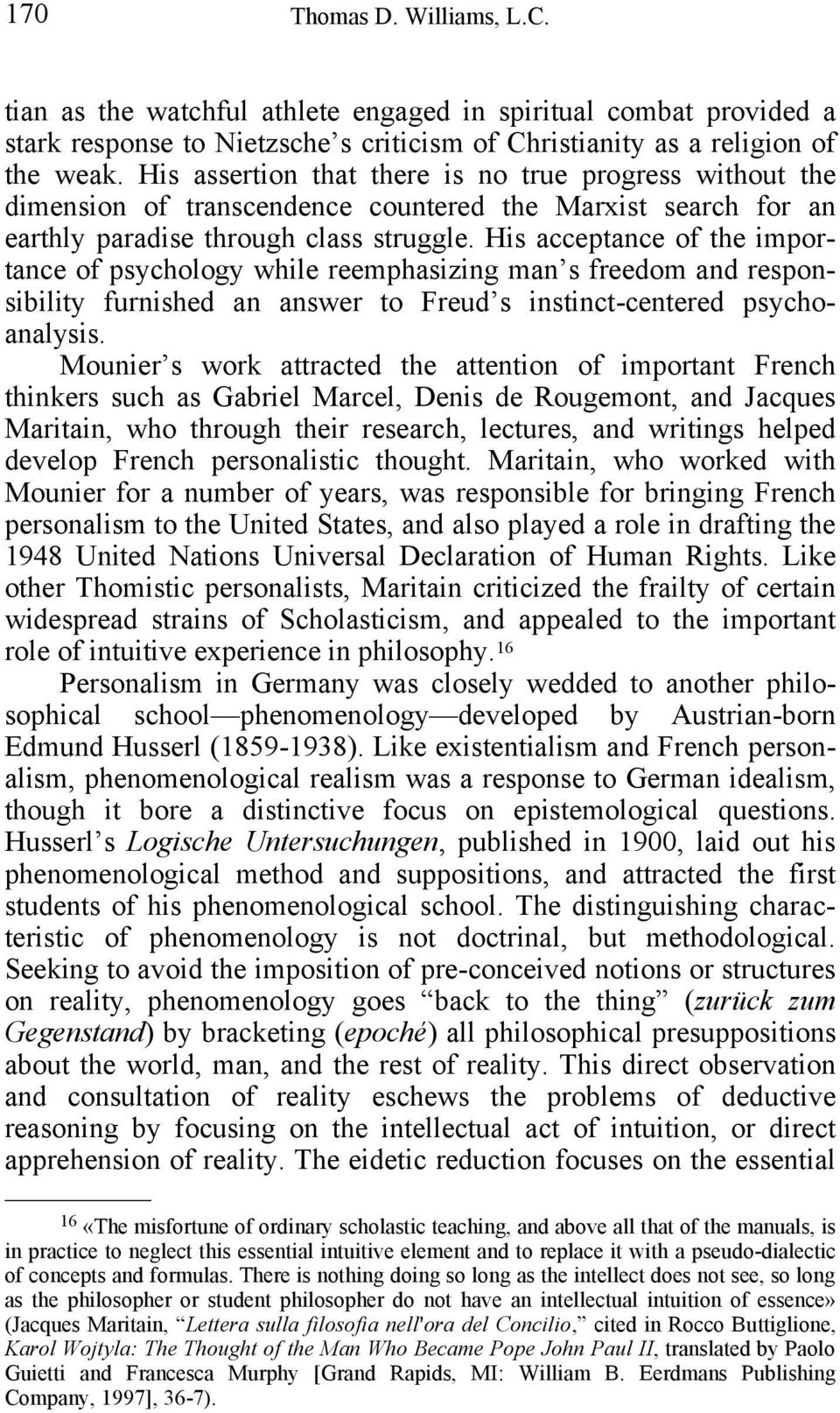 His acceptance of the importance of psychology while reemphasizing man s freedom and responsibility furnished an answer to Freud s instinct-centered psychoanalysis.