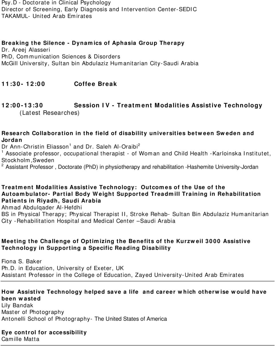 Assistive Technology (Latest Researches) Research Collaboration in the field of disability universities between Sweden and Jordan Dr Ann-Christin Eliasson 1 and Dr.