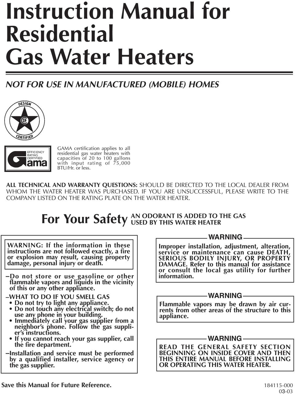 IF YOU ARE UNSUCCESSFUL, PLEASE WRITE TO THE COMPANY LISTED ON THE RATING PLATE ON THE WATER HEATER.