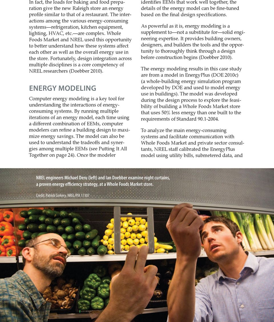Whole Foods Market and NREL used this opportunity to better understand how these systems affect each other as well as the overall energy use in the store.