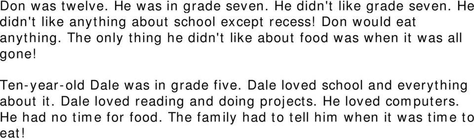 The only thing he didn't like about food was when it was all gone! Ten-year-old Dale was in grade five.