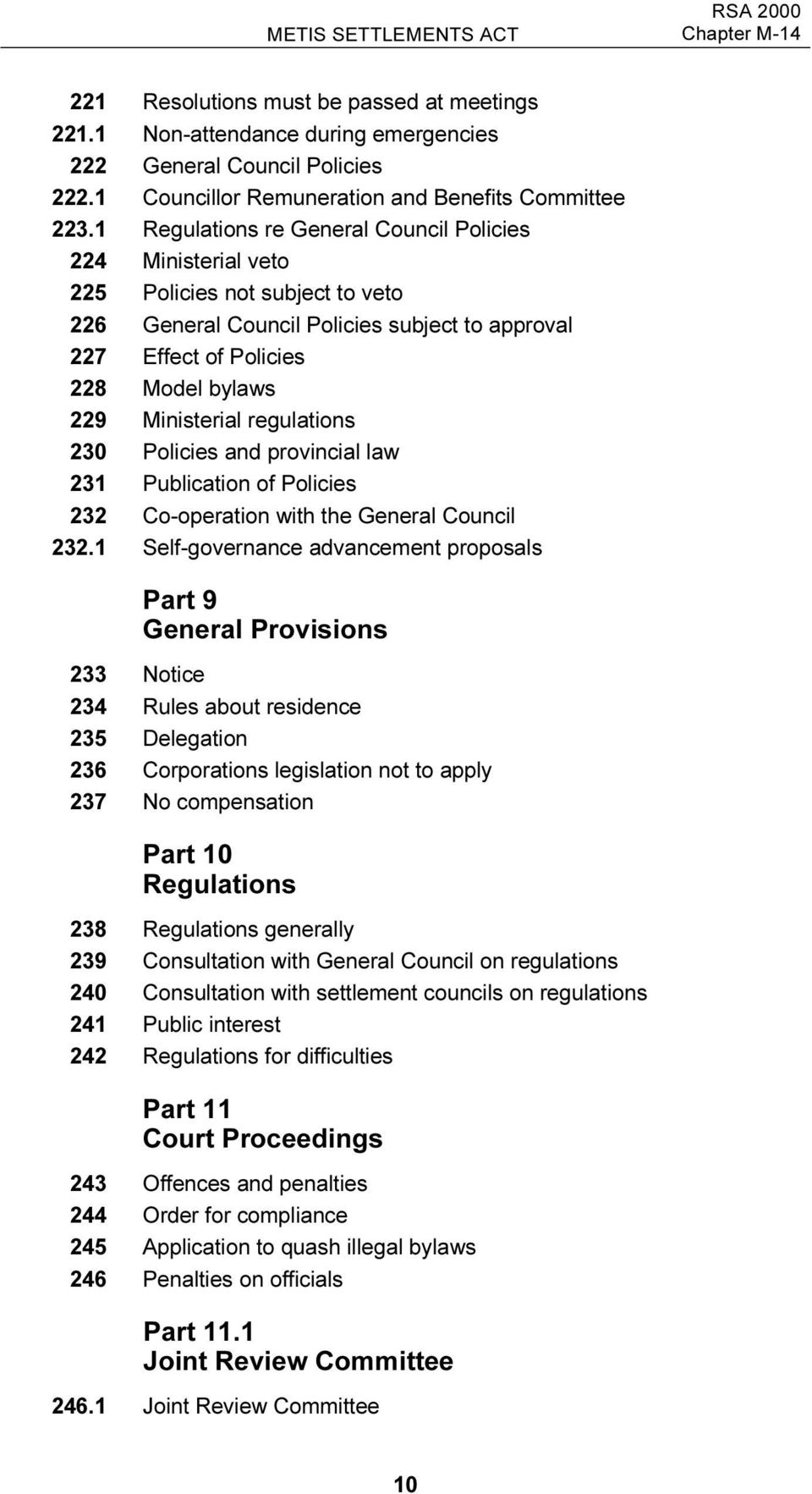 Ministerial regulations 230 Policies and provincial law 231 Publication of Policies 232 Co-operation with the General Council 232.