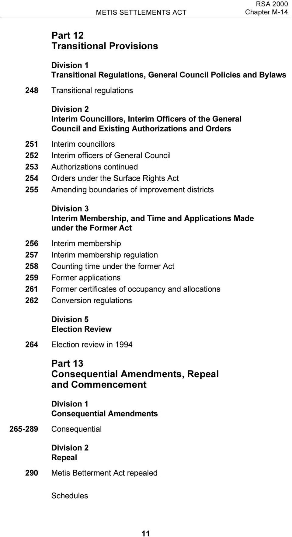 Surface Rights Act 255 Amending boundaries of improvement districts Division 3 Interim Membership, and Time and Applications Made under the Former Act 256 Interim membership 257 Interim membership
