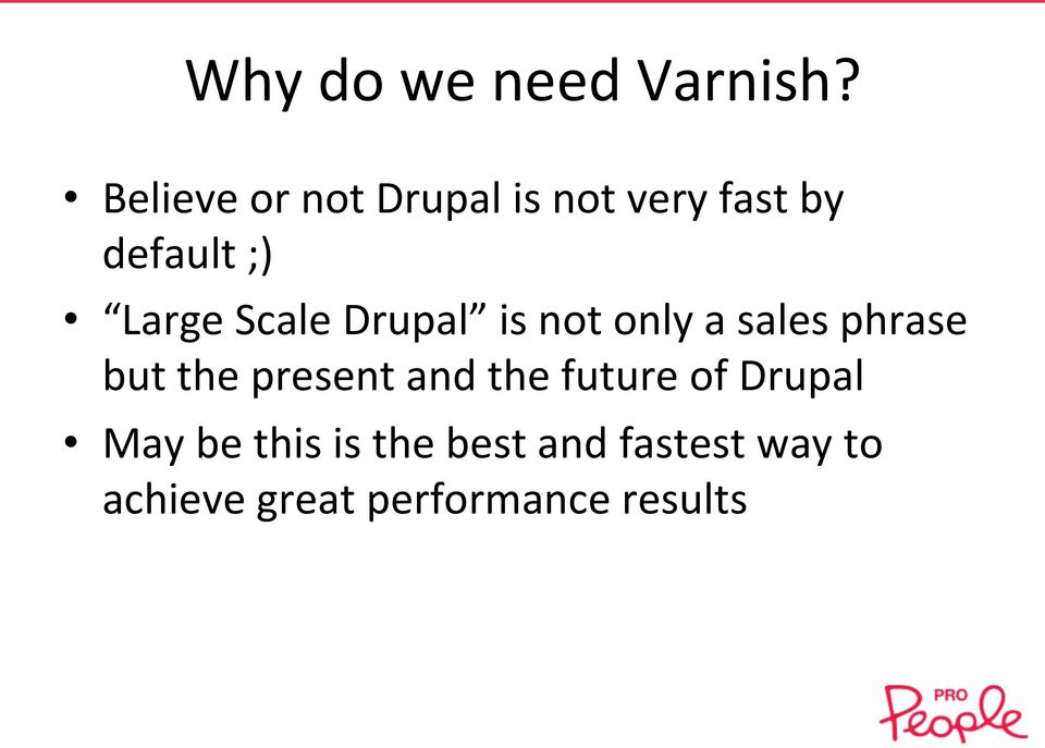 Scale Drupal is not only a sales phrase but the present and