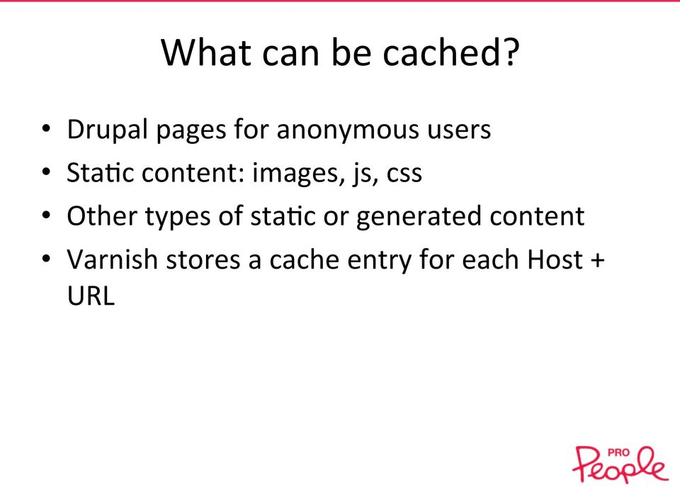 content: images, js, css Other types of