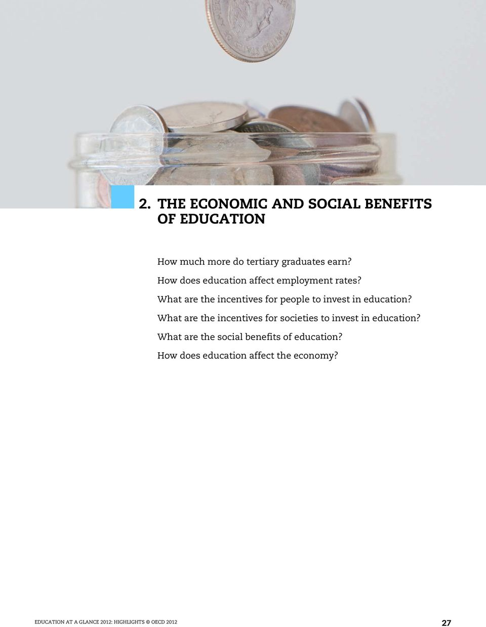 What are the incentives for people to invest in education?