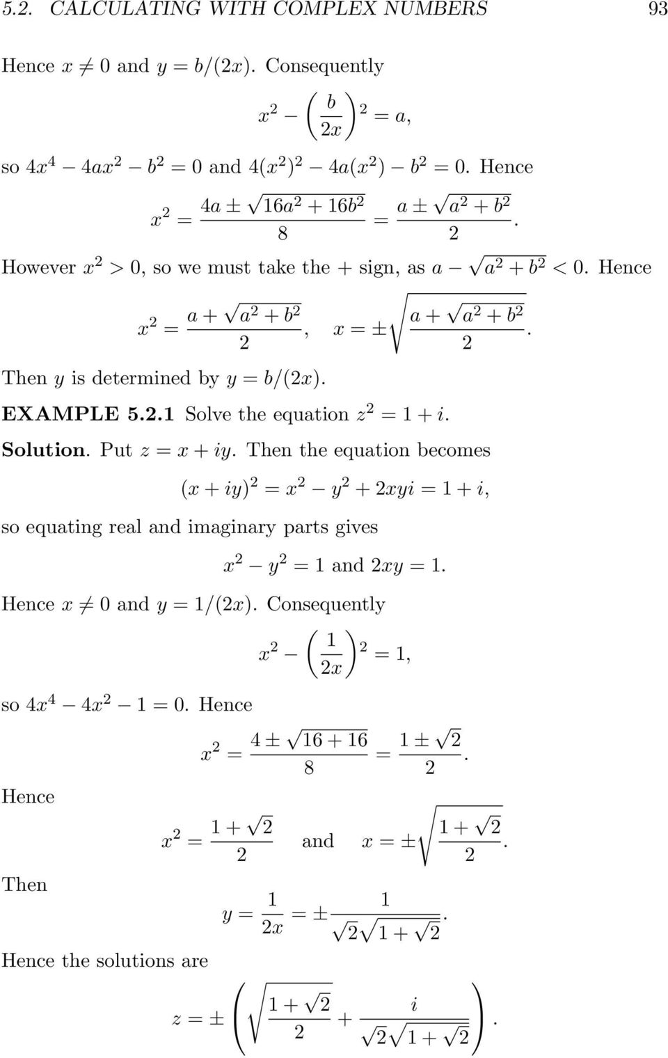 EXAMPLE 5..1 Solve the equation z = 1 + i. Solution. Put z = x + iy.