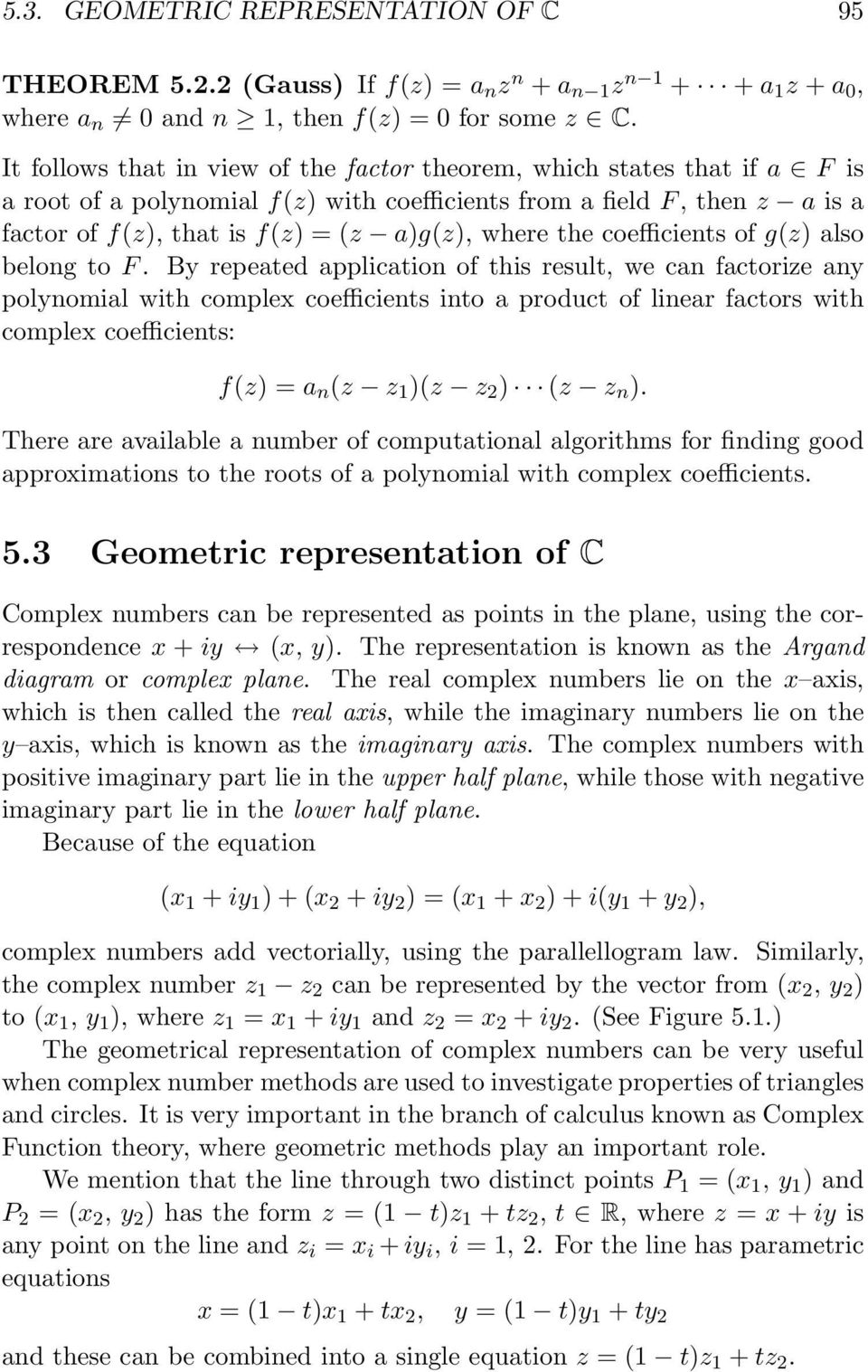 the coefficients of g(z) also belong to F.