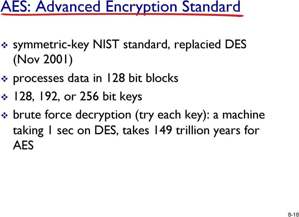 128, 192, or 256 bit keys v brute force decryption (try each