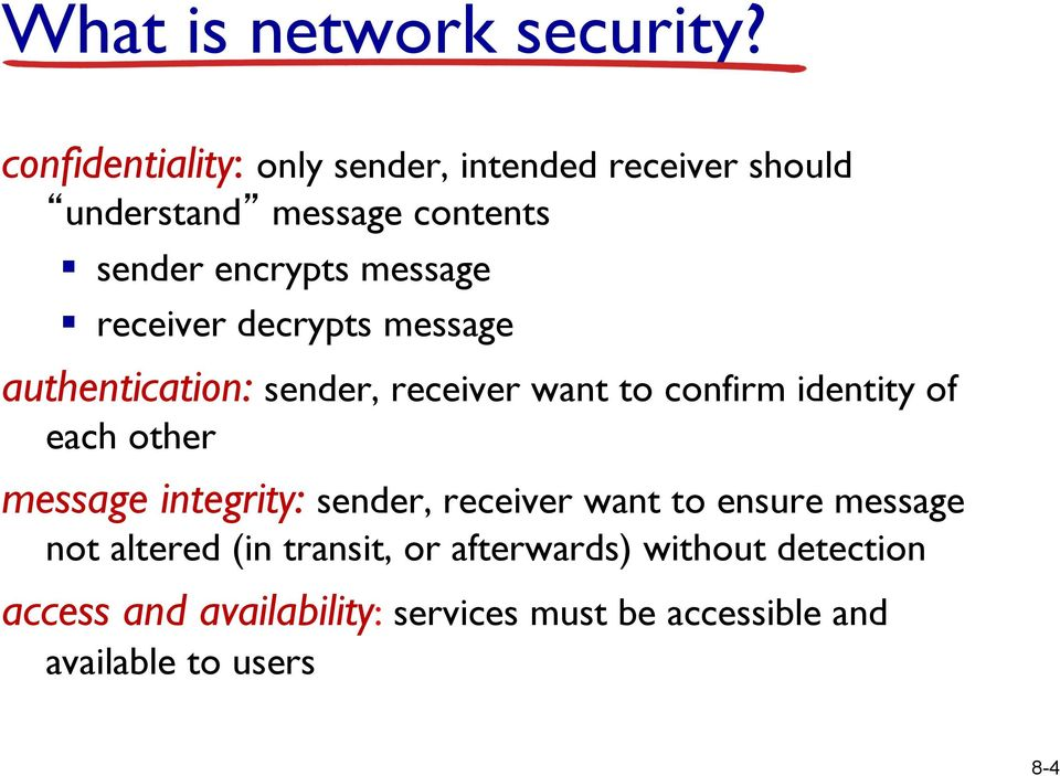 receiver decrypts message authentication: sender, receiver want to confirm identity of each other message