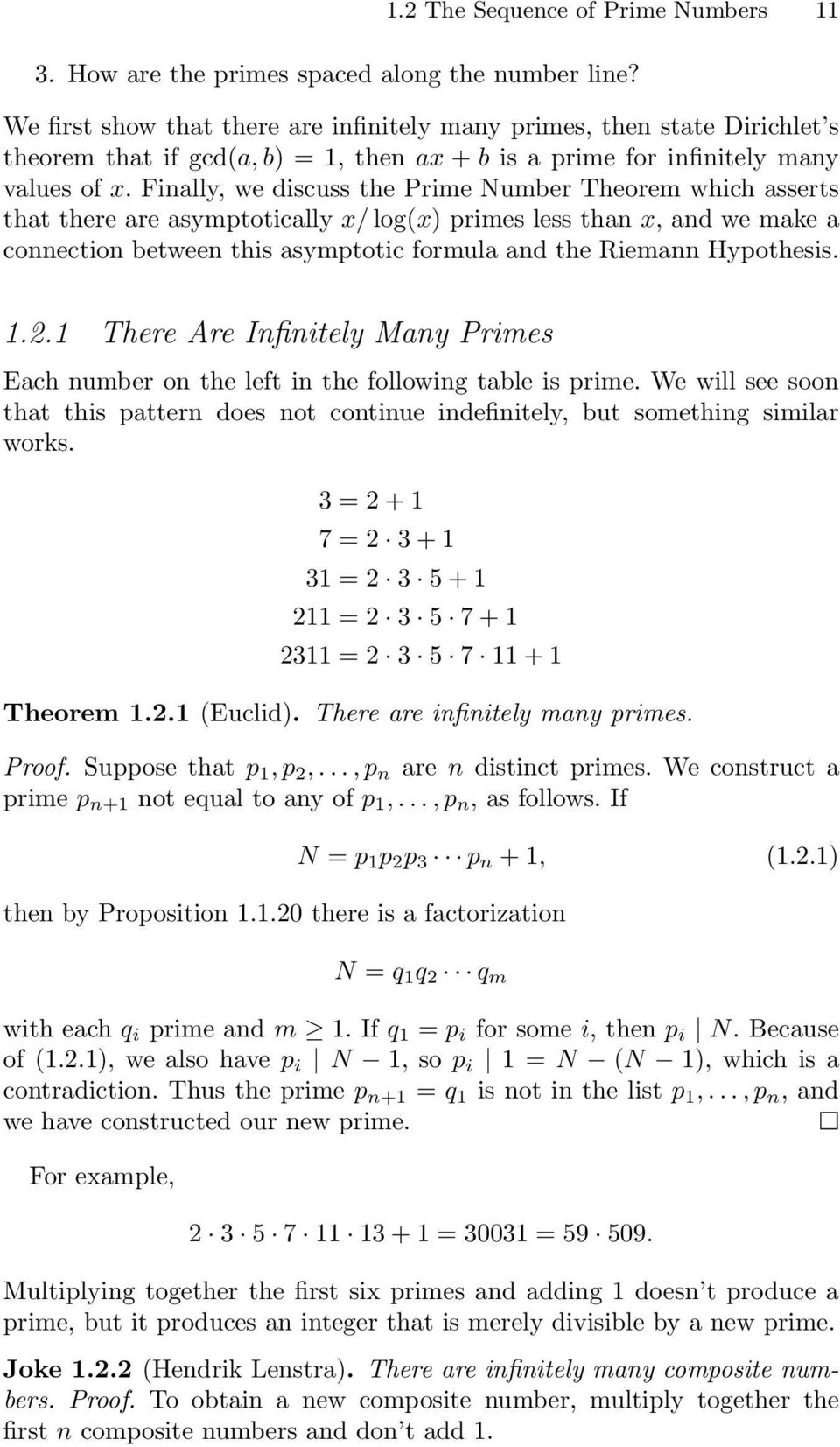 Finally, we discuss the Prime Number Theorem which asserts that there are asymtotically x/ log(x) rimes less than x, and we make a connection between this asymtotic formula and the Riemann Hyothesis.