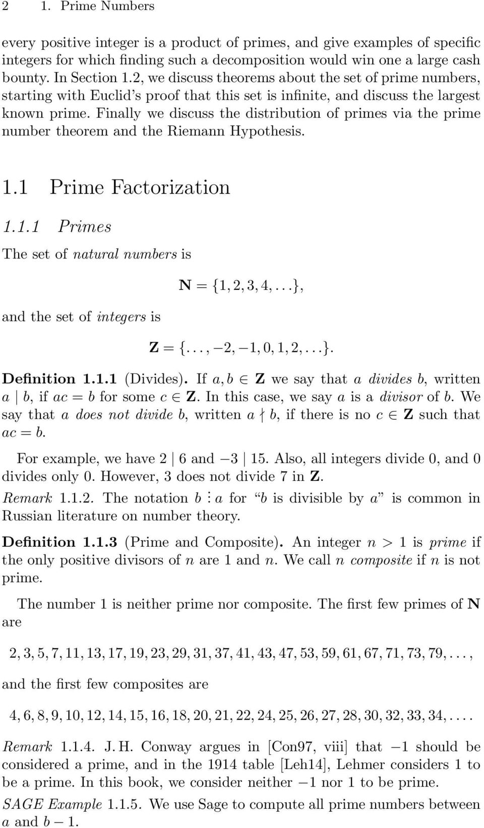 Finally we discuss the distribution of rimes via the rime number theorem and the Riemann Hyothesis. 1.1 Prime Factorization 1.1.1 Primes The set of natural numbers is and the set of integers is N = {1, 2, 3, 4,.