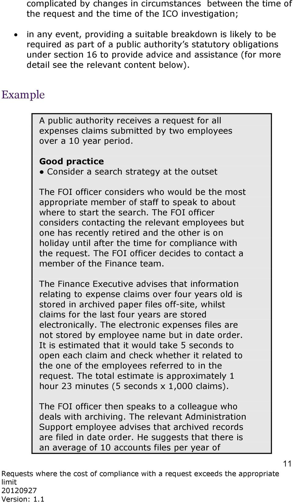 Example A public authority receives a request for all expenses claims submitted by two employees over a 10 year period.