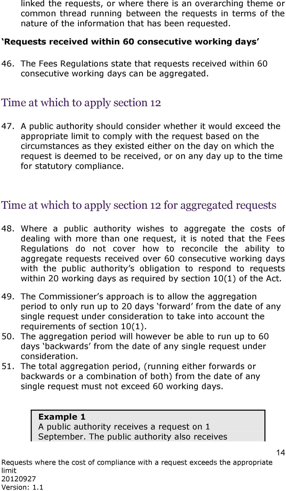 A public authority should consider whether it would exceed the appropriate to comply with the request based on the circumstances as they existed either on the day on which the request is deemed to be