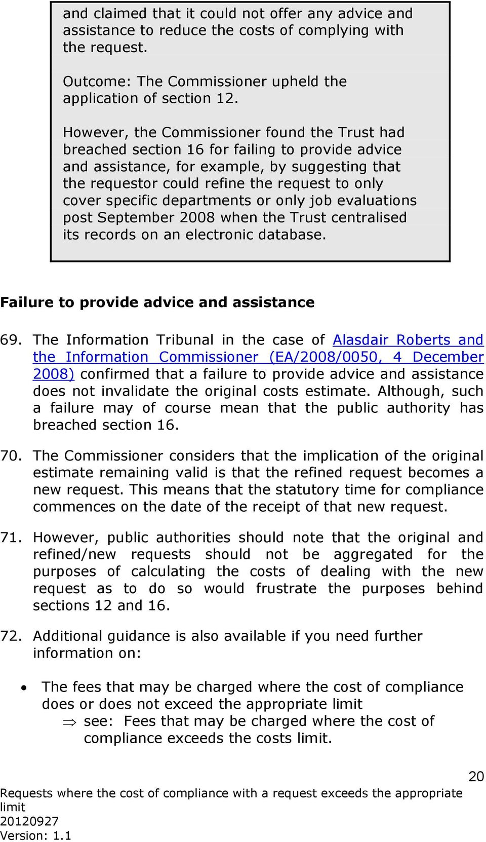 specific departments or only job evaluations post September 2008 when the Trust centralised its records on an electronic database. Failure to provide advice and assistance 69.