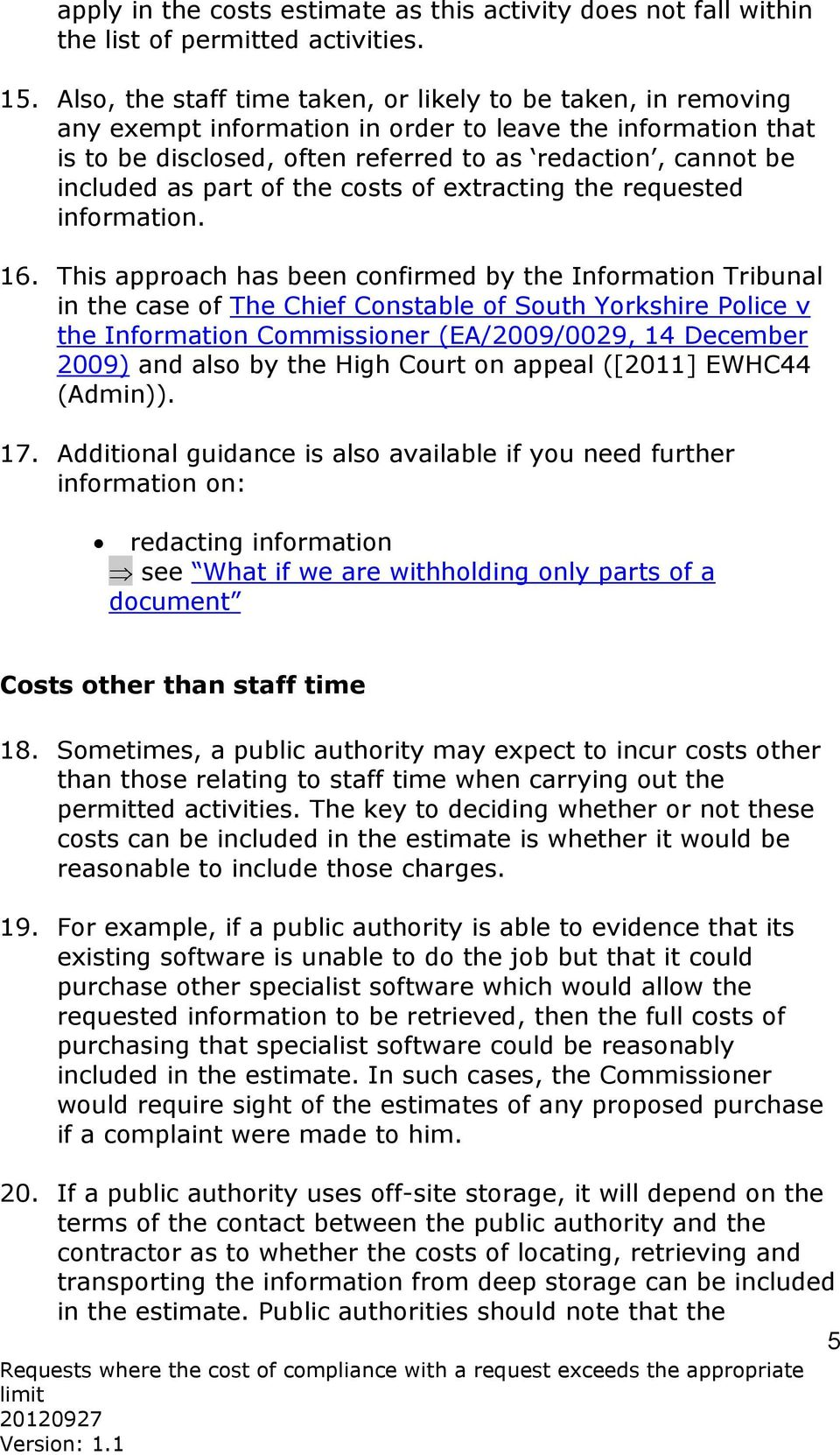 part of the costs of extracting the requested information. 16.