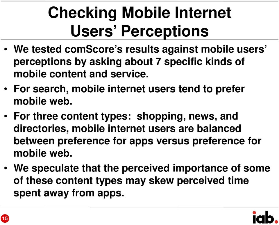 For three content types: shopping, news, and directories, mobile internet users are balanced between preference for apps