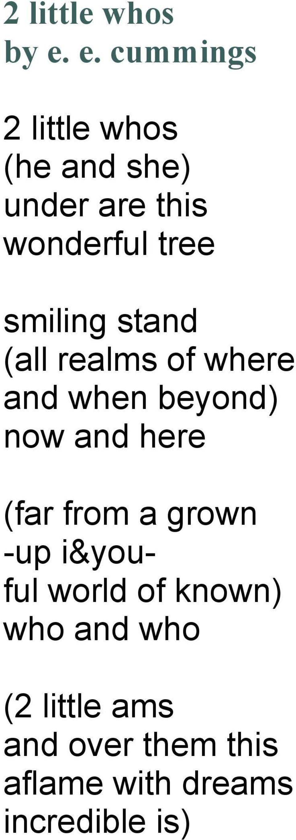 smiling stand (all realms of where and when beyond) now and here (far