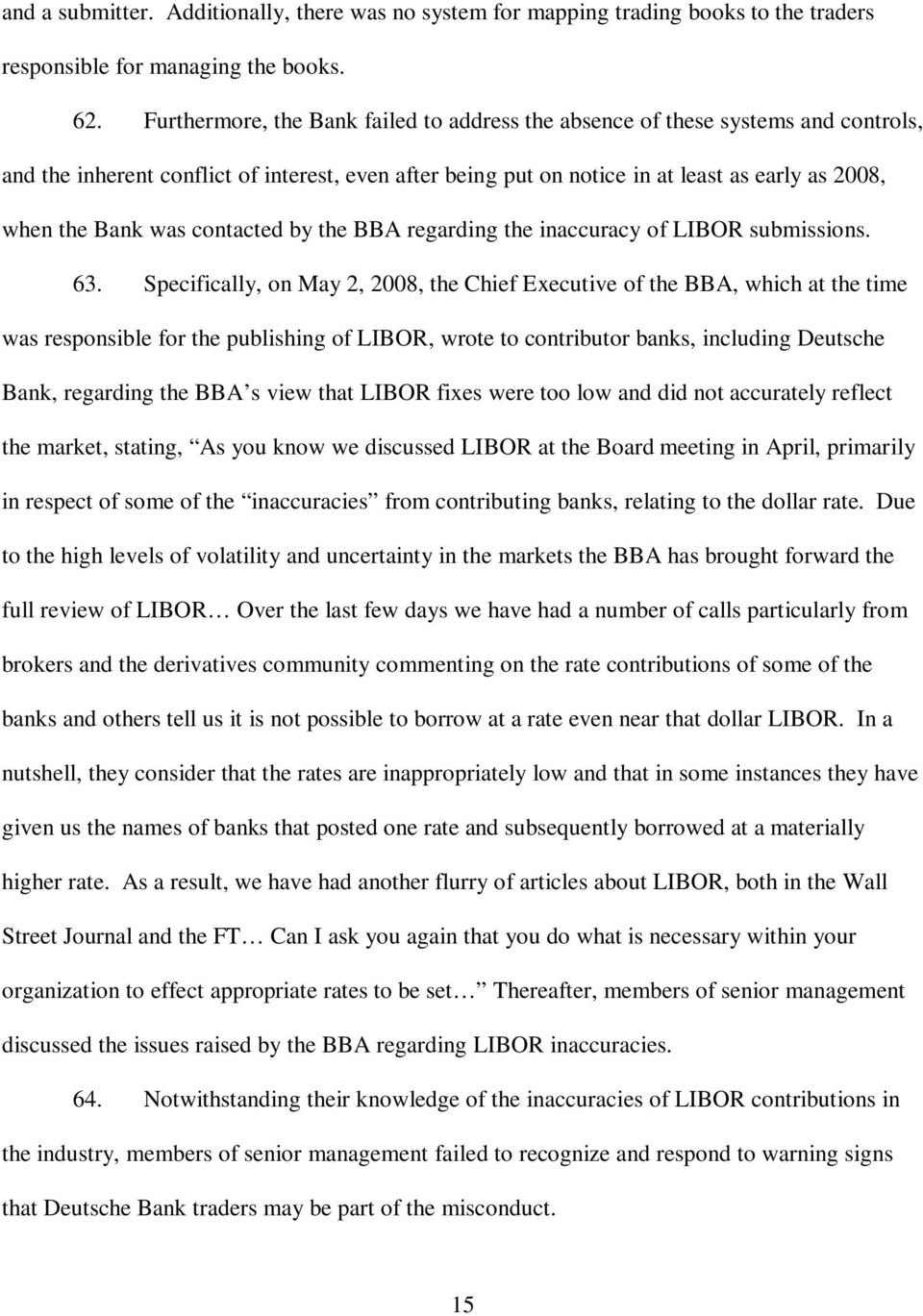 was contacted by the BBA regarding the inaccuracy of LIBOR submissions. 63.