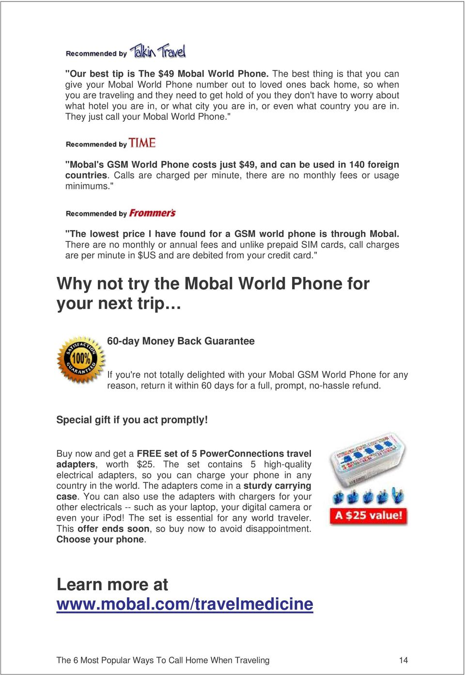 "are in, or what city you are in, or even what country you are in. They just call your Mobal World Phone."" ""Mobal's GSM World Phone costs just $49, and can be used in 140 foreign countries."