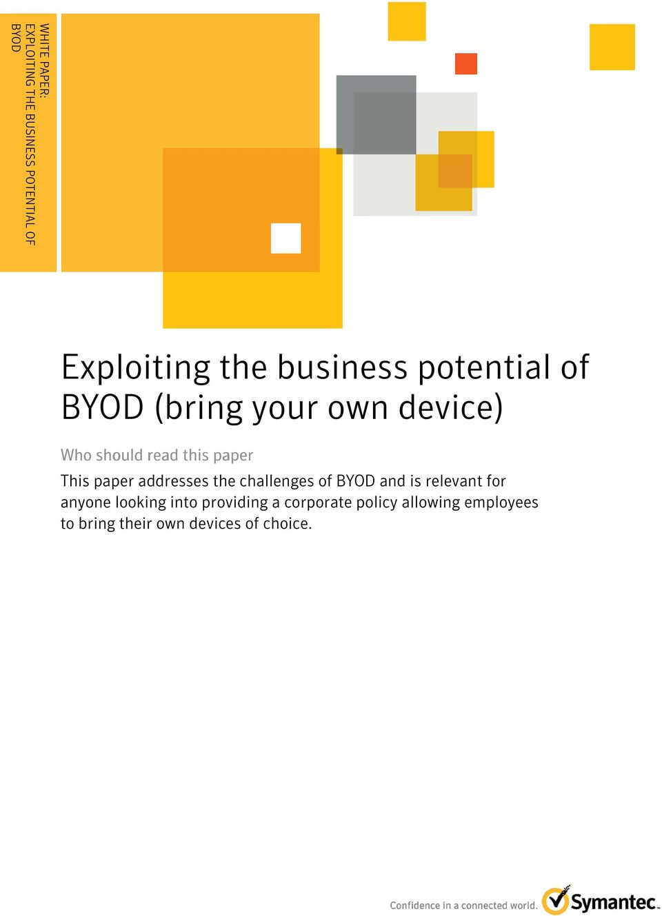 your own device) Who should read this paper This paper addresses the challenges of BYOD