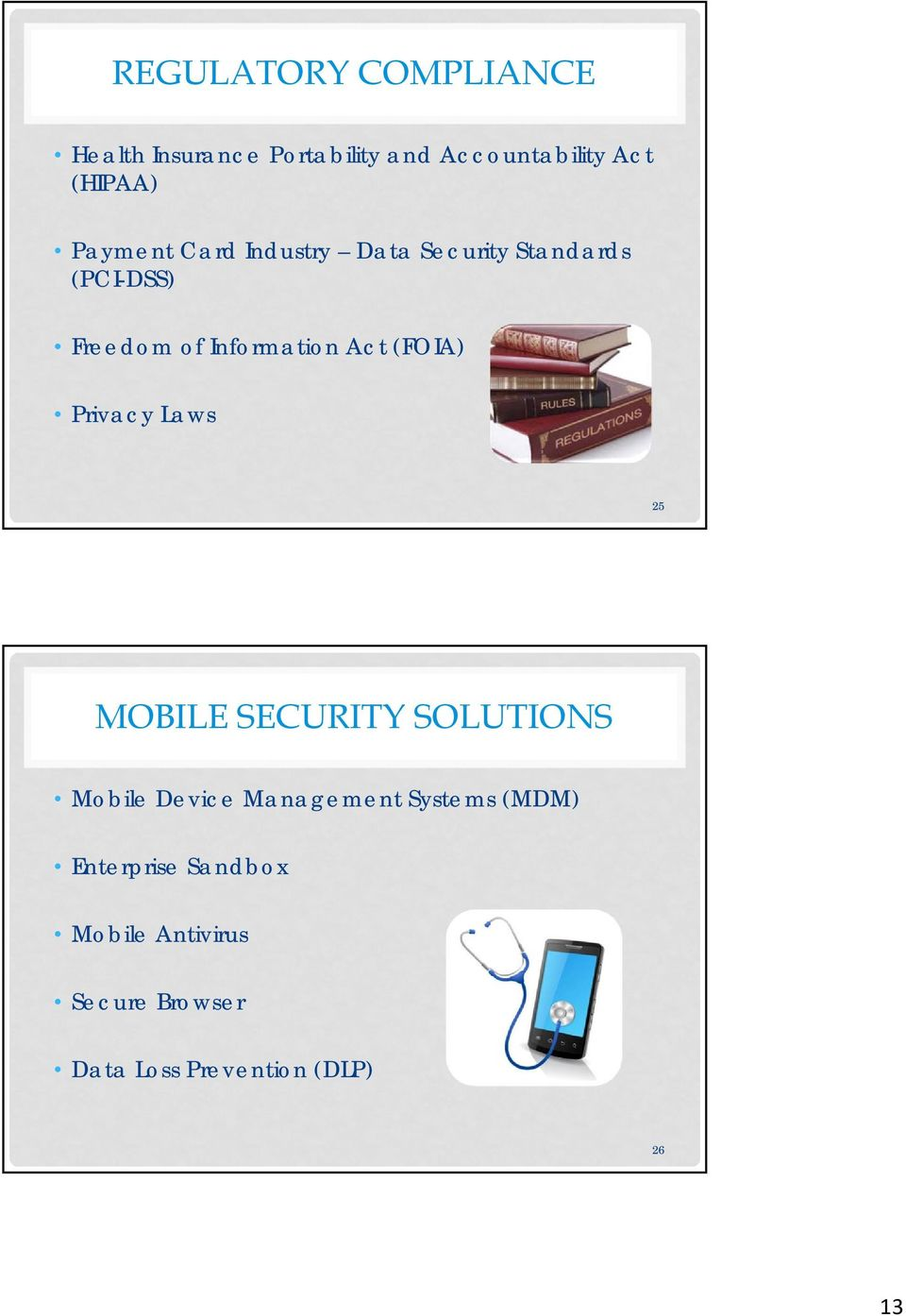 (FOIA) Privacy Laws 25 MOBILE SECURITY SOLUTIONS Mobile Device Management Systems
