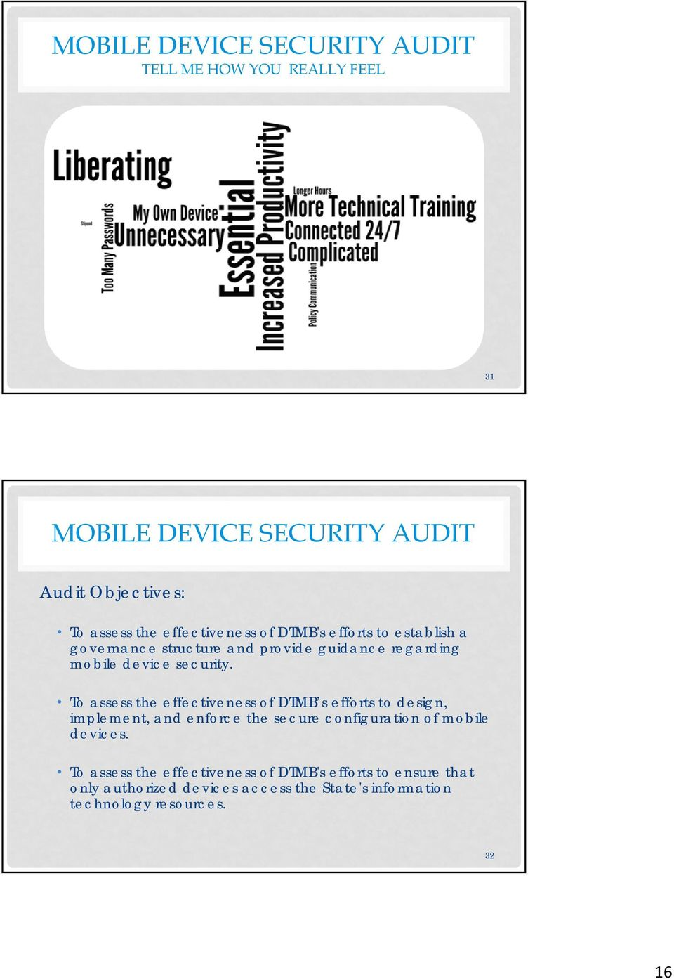 To assess the effectiveness of DTMB s efforts to design, implement, and enforce the secure configuration of mobile devices.