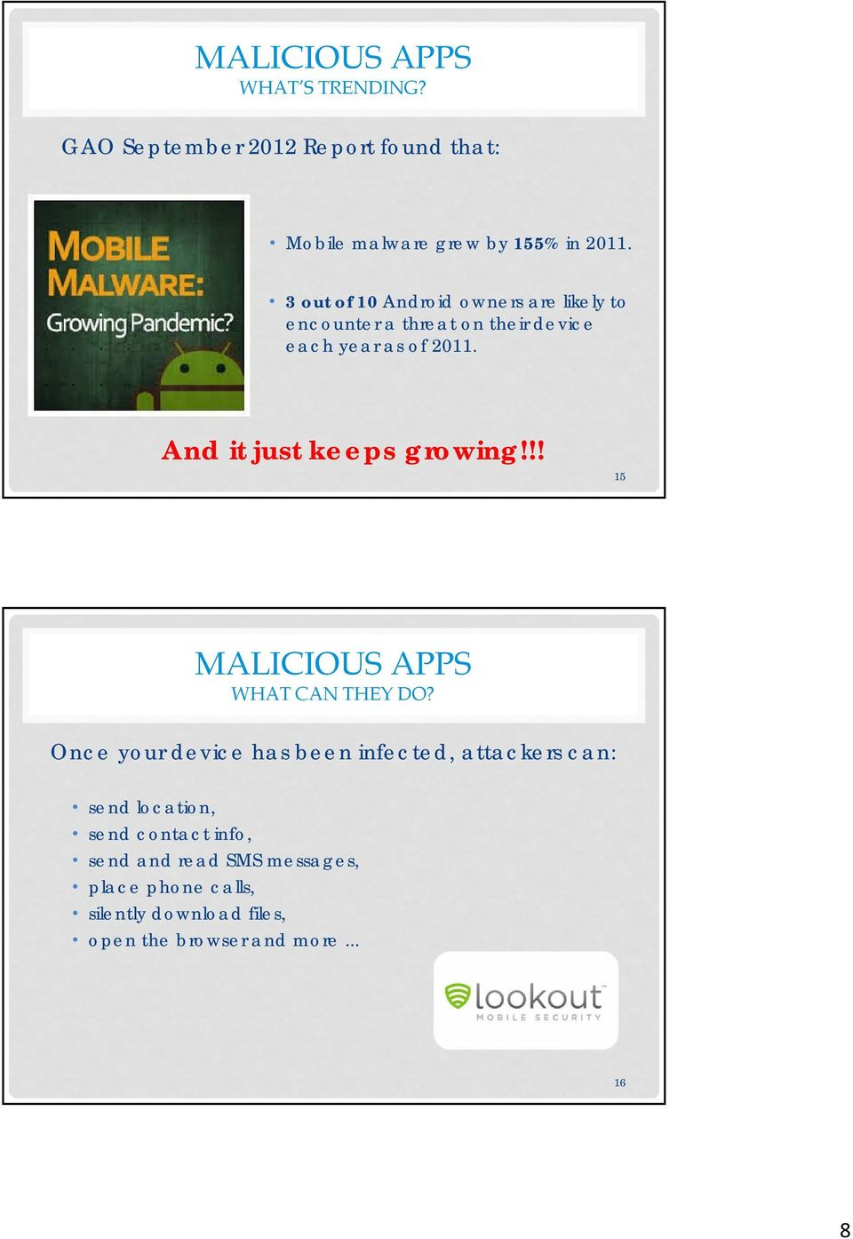 And it just keeps growing!!! 15 MALICIOUS APPS WHAT CAN THEY DO?