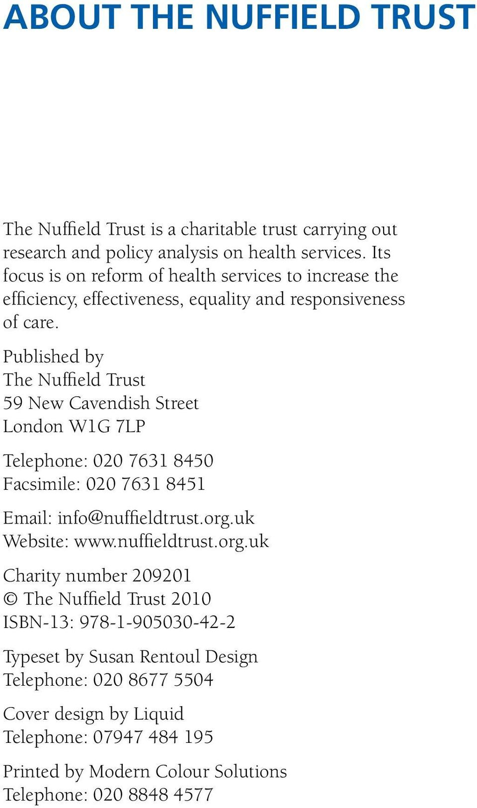 Published by The Nuffield Trust 59 New Cavendish Street London W1G 7LP Telephone: 020 7631 8450 Facsimile: 020 7631 8451 Email: info@nuffieldtrust.org.uk Website: www.