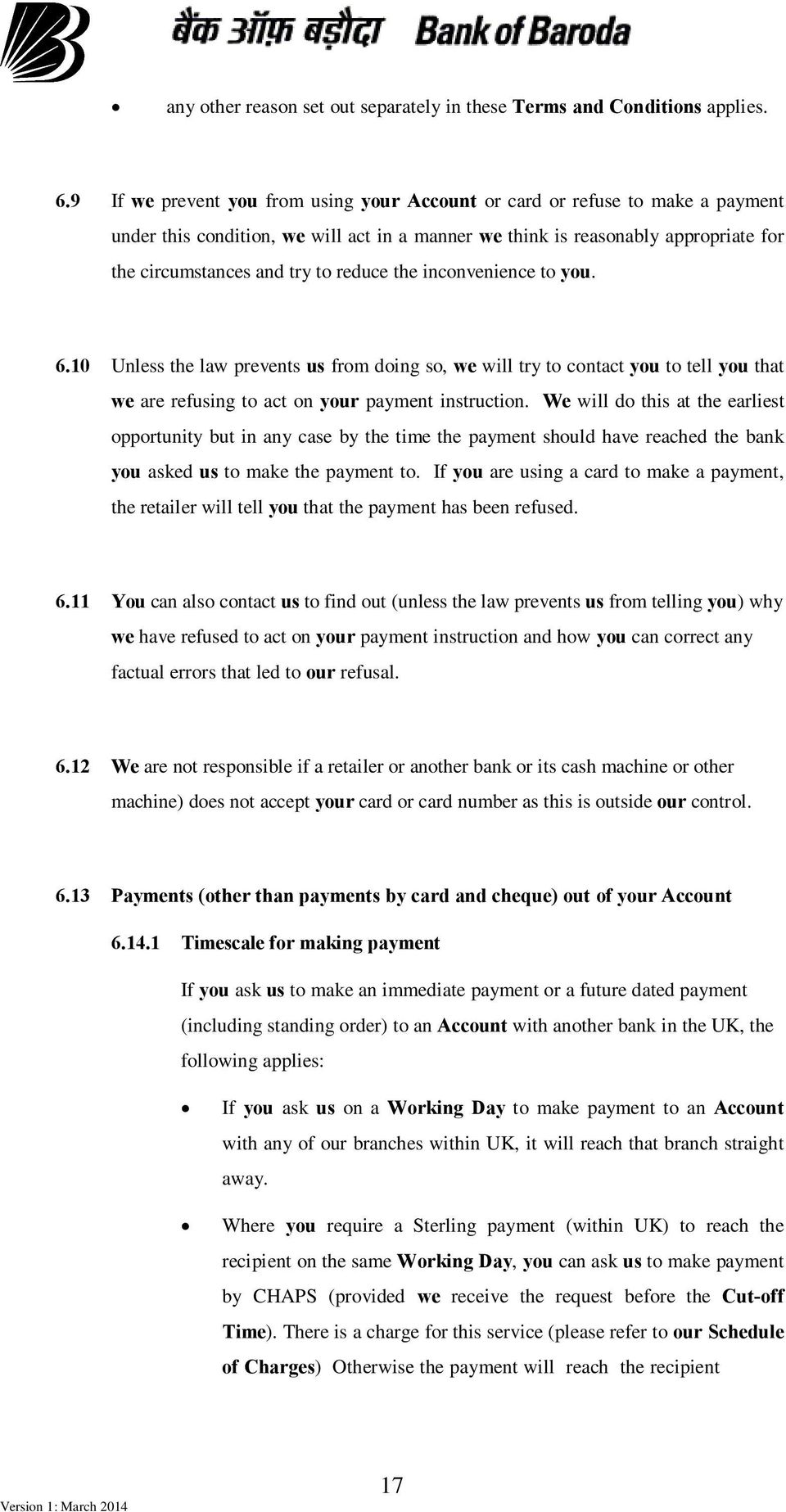 reduce the inconvenience to you. 6.10 Unless the law prevents us from doing so, we will try to contact you to tell you that we are refusing to act on your payment instruction.