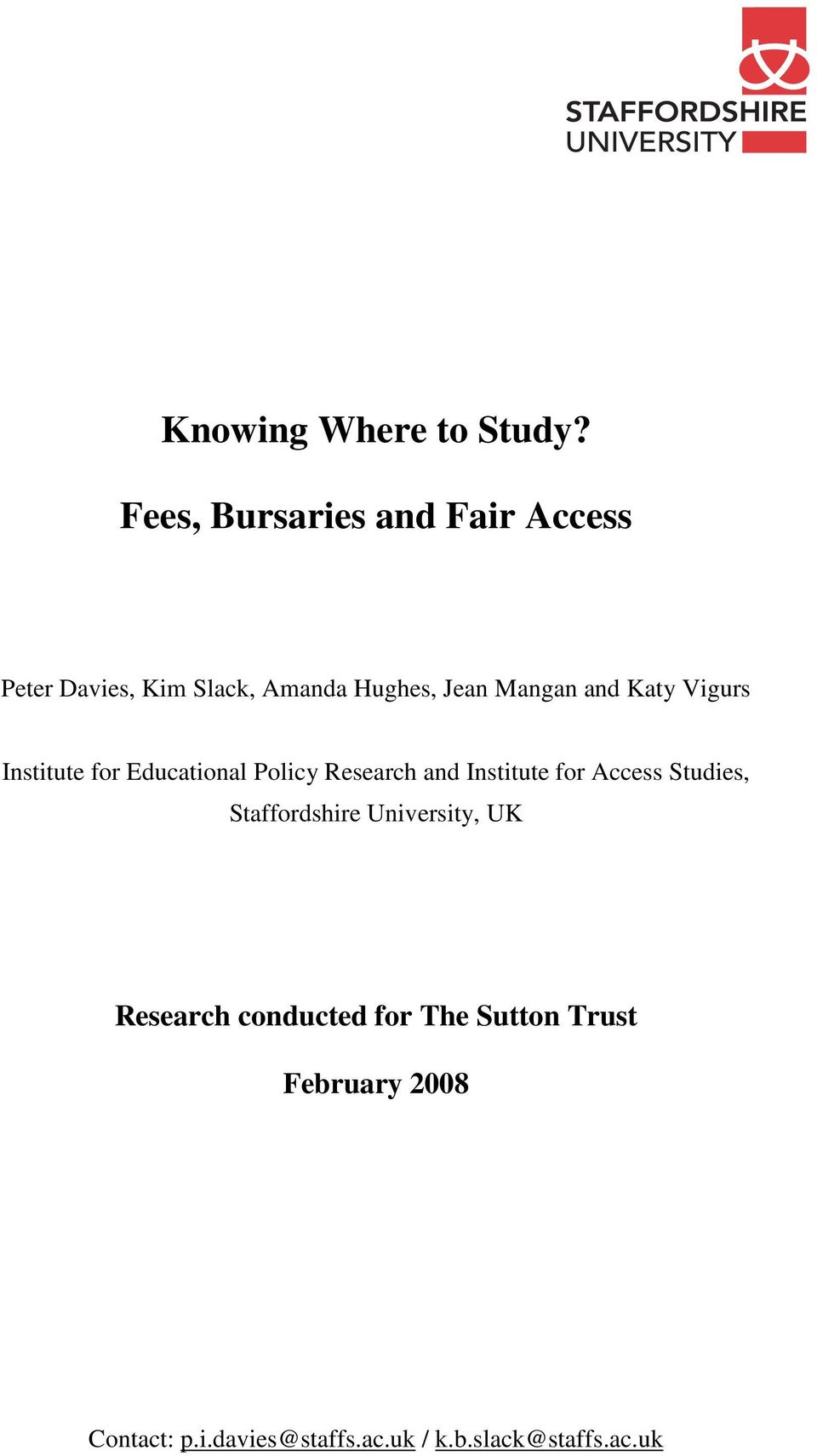 and Katy Vigurs Institute for Educational Policy Research and Institute for Access