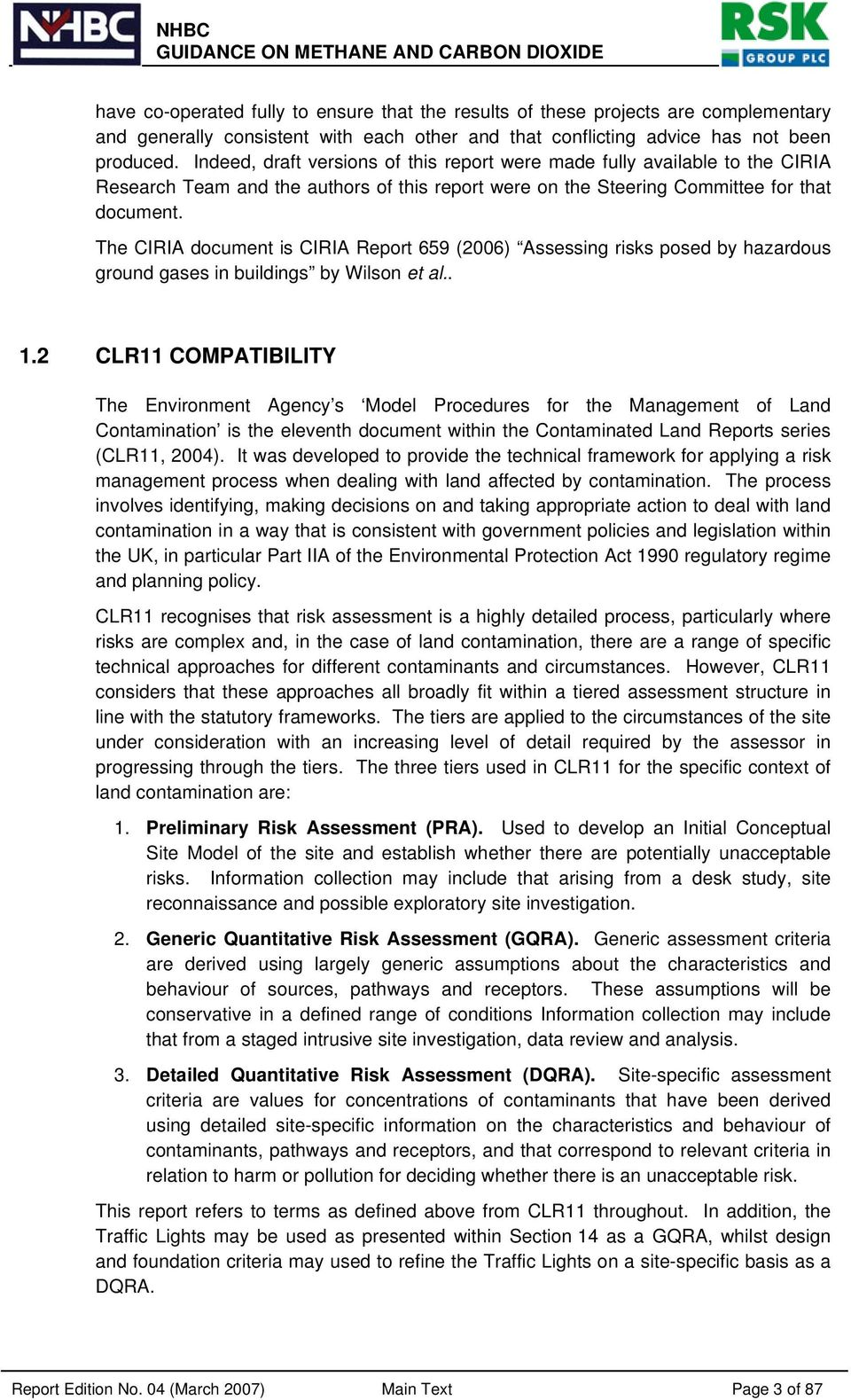 The CIRIA document is CIRIA Report 659 (2006) Assessing risks posed by hazardous ground gases in buildings by Wilson et al.. 1.