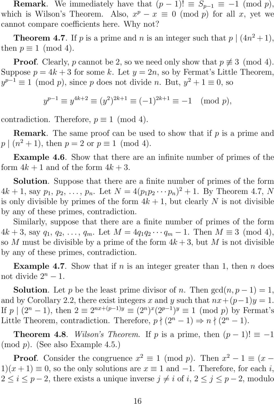 Let y = 2n, so by Fermat s Little Theorem, y 1 1 (mod ), since does not divide n. But, y 2 + 1 0, so y 1 y 4k+2 (y 2 ) 2k+1 ( 1) 2k+1 1 (mod ), contradiction. Therefore, 1 (mod 4). Remark.