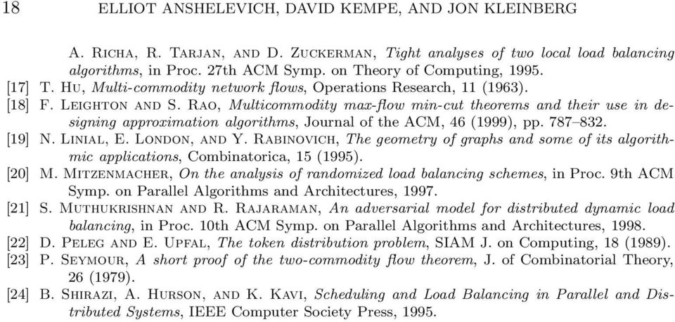 Rao, Mulicommodiy max-flow min-cu heorems and heir use in designing approximaion algorihms, Journal of he ACM, 46 (1999), pp. 787 832. [19] N. Linial, E. London, and Y.