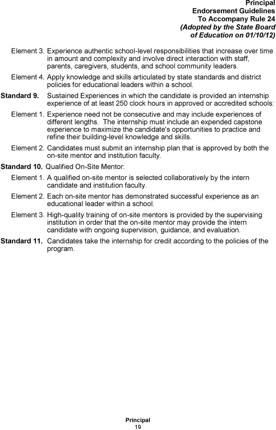 leaders. Element 4. Apply knowledge and skills articulated by state standards and district policies for educational leaders within a school. Standard 9.