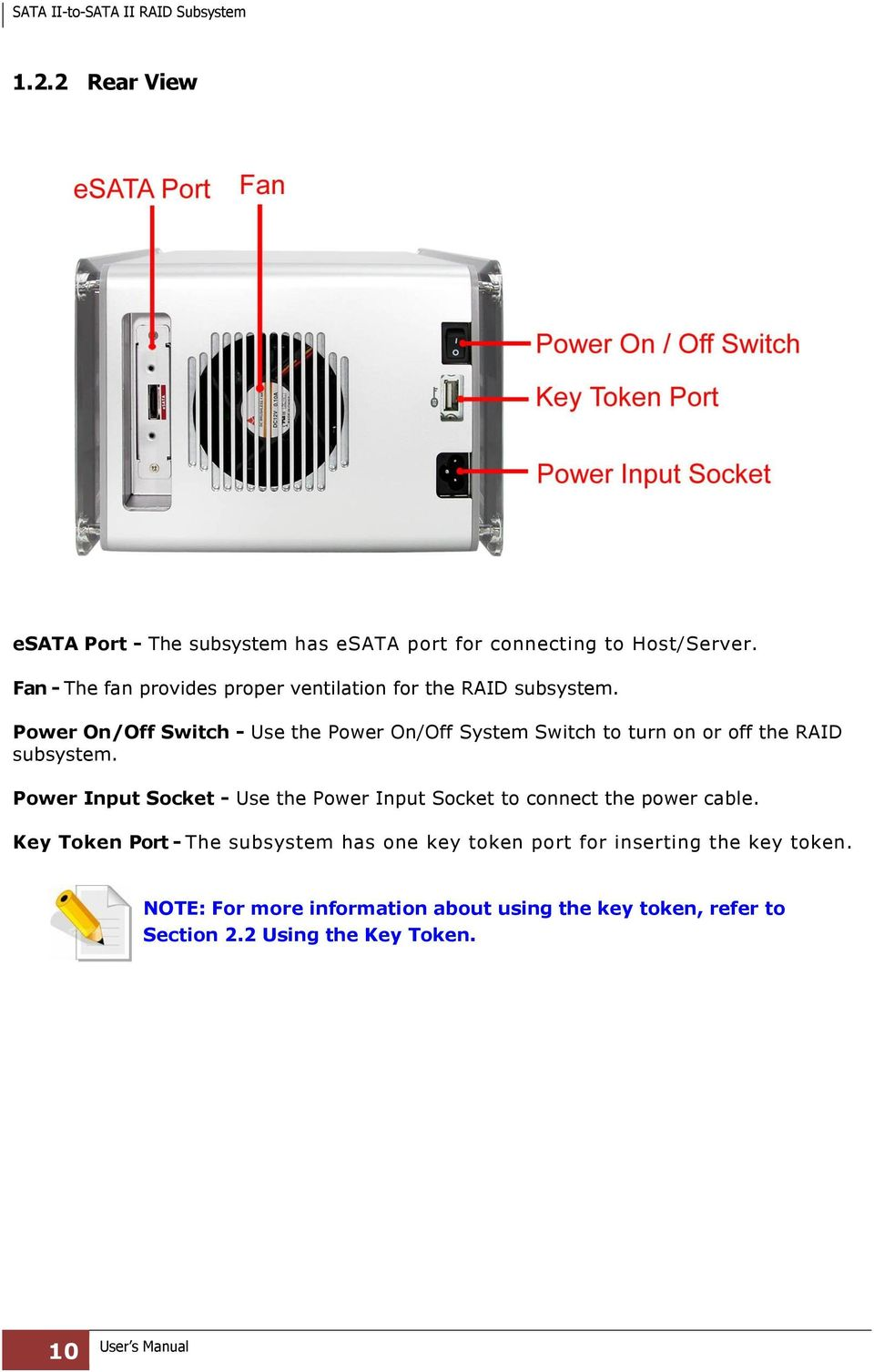Power On/Off Switch - Use the Power On/Off System Switch to turn on or off the RAID subsystem.