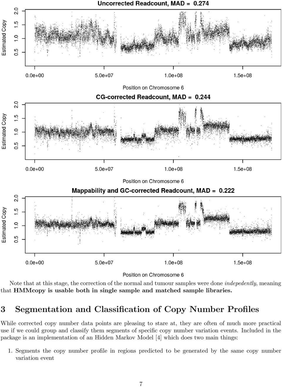 3 Segmentation and Classification of Copy Number Profiles While corrected copy number data points are pleasing to stare at, they are often of much more practical