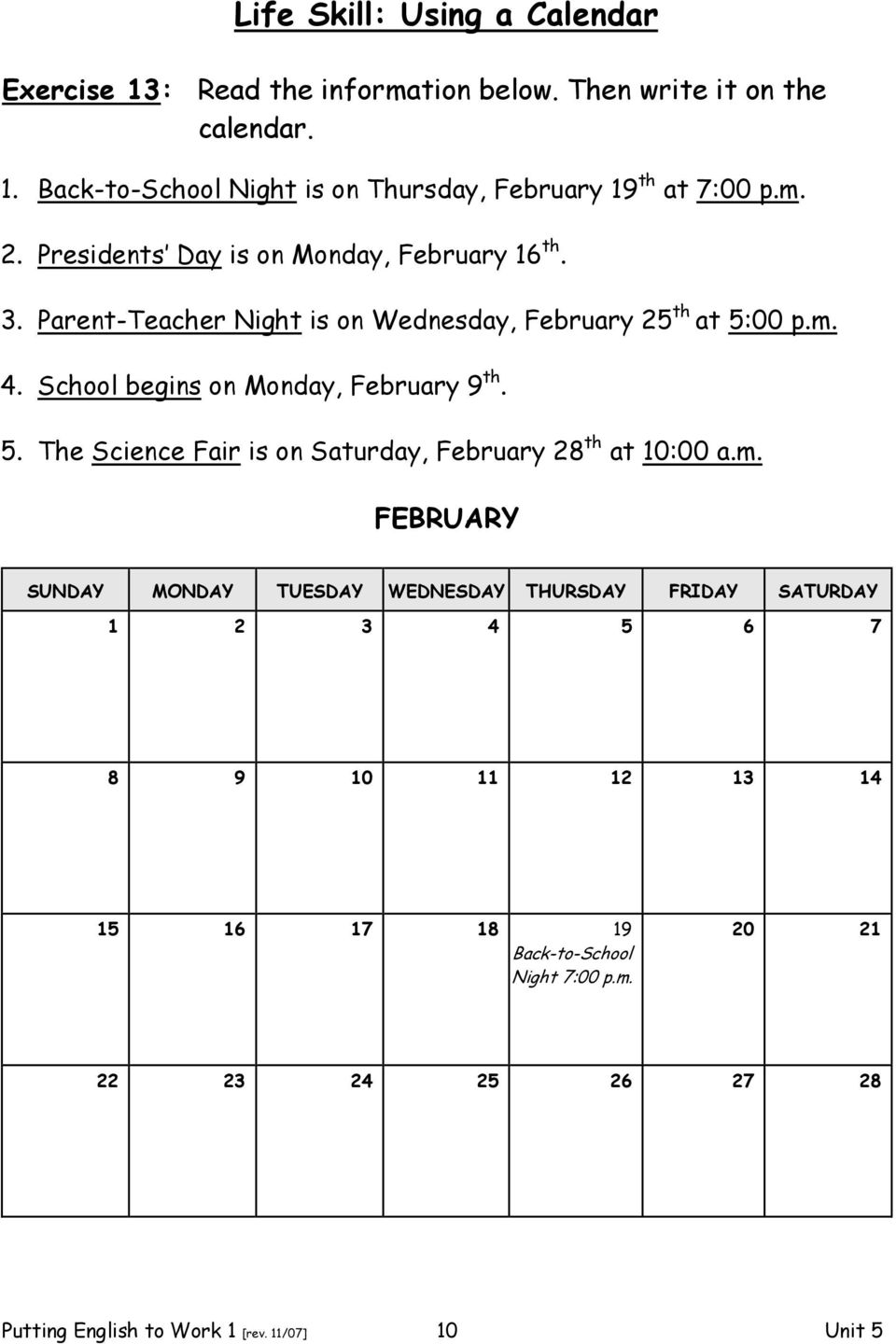 School begins on Monday, February 9 th. 5. The Science Fair is on Saturday, February 28 th at 10:00 a.m.