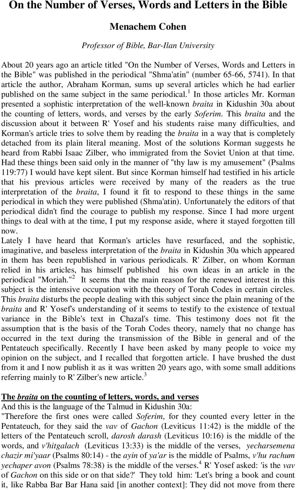 In that article the author, Abraham Korman, sums up several articles which he had earlier published on the same subject in the same periodical. 1 In those articles Mr.