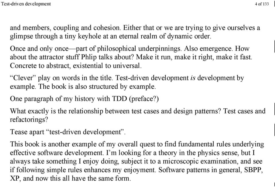 Concrete to abstract, existential to universal. Clever play on words in the title. Test-driven development is development by example. The book is also structured by example.