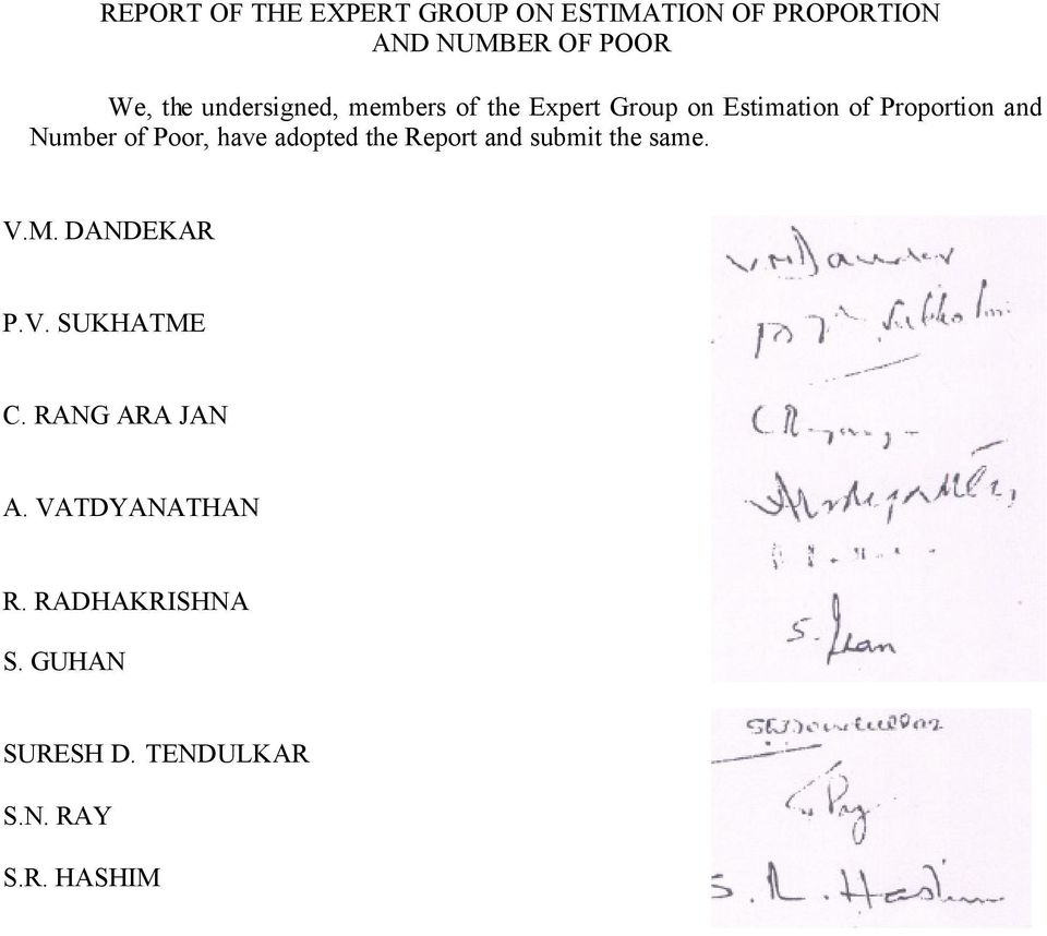 Poor, have adopted the Report and submit the same. V.M. DANDEKAR P.V. SUKHATME C.