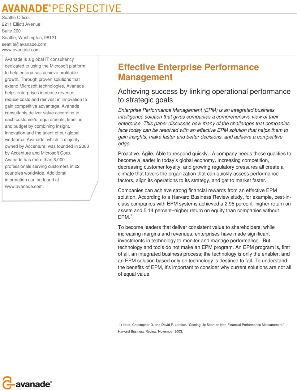 Through proven solutions that extend Microsoft technologies, Avanade helps enterprises increase revenue, reduce costs and reinvest in innovation to gain competitive advantage.
