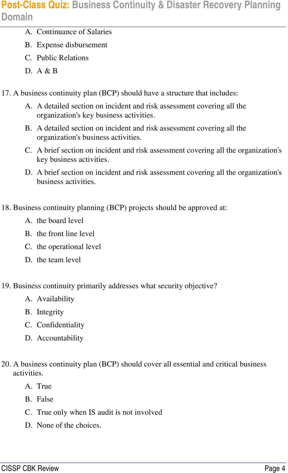 A detailed section on incident and risk assessment covering all the organization's business activities. C.