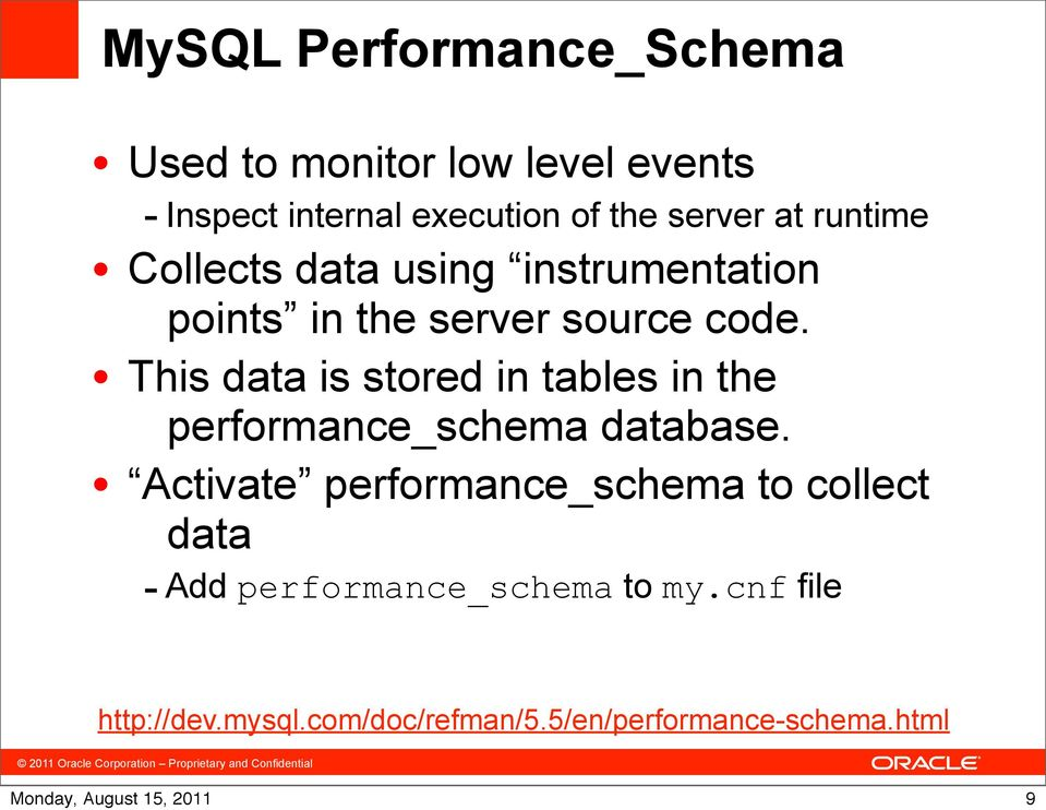 This data is stored in tables in the performance_schema database.