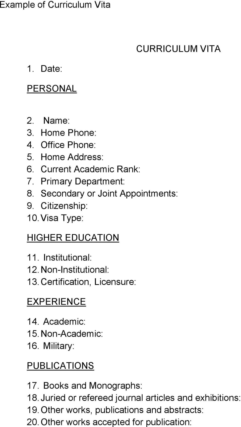 Institutional: 12. Non-Institutional: 13. Certification, Licensure: EXPERIENCE 14. Academic: 15. Non-Academic: 16. Military: PUBLICATIONS 17.