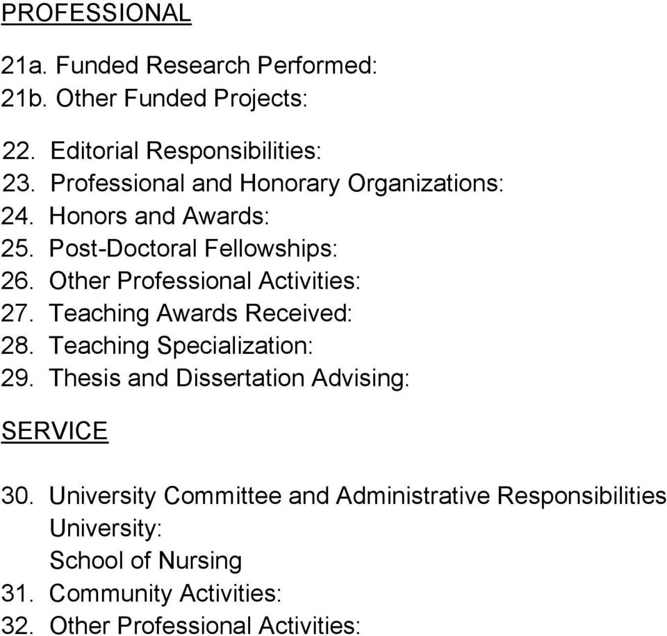 Other Professional Activities: 27. Teaching Awards Received: 28. Teaching Specialization: 29.