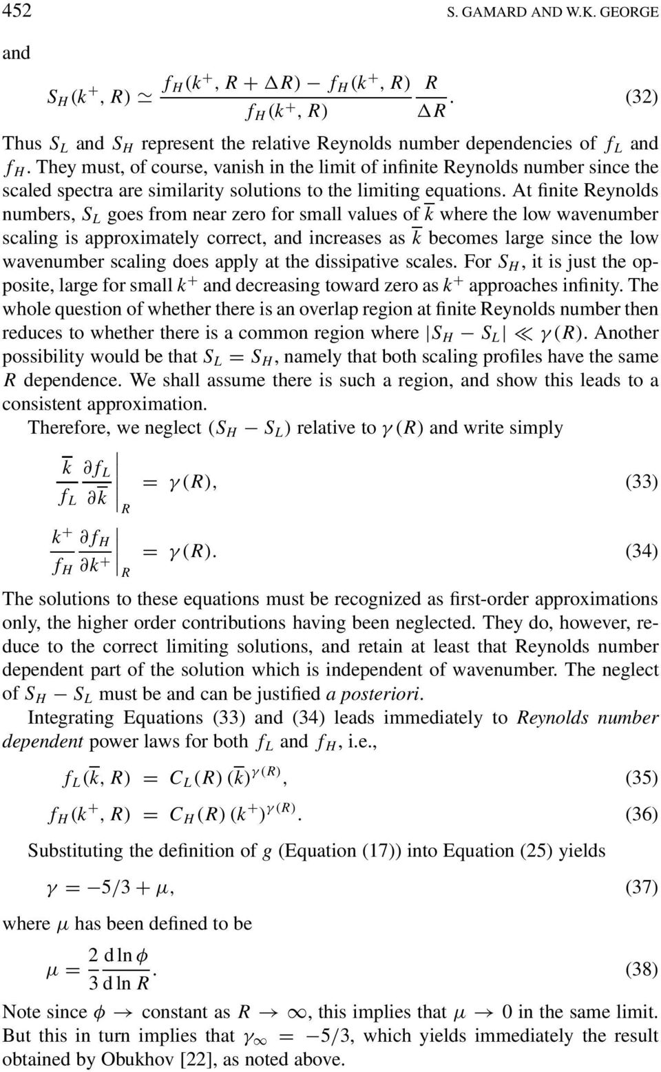 At finite Reynolds numbers, S L goes from near zero for small values of k where the low wavenumber scaling is approximately correct, and increases as k becomes large since the low wavenumber scaling