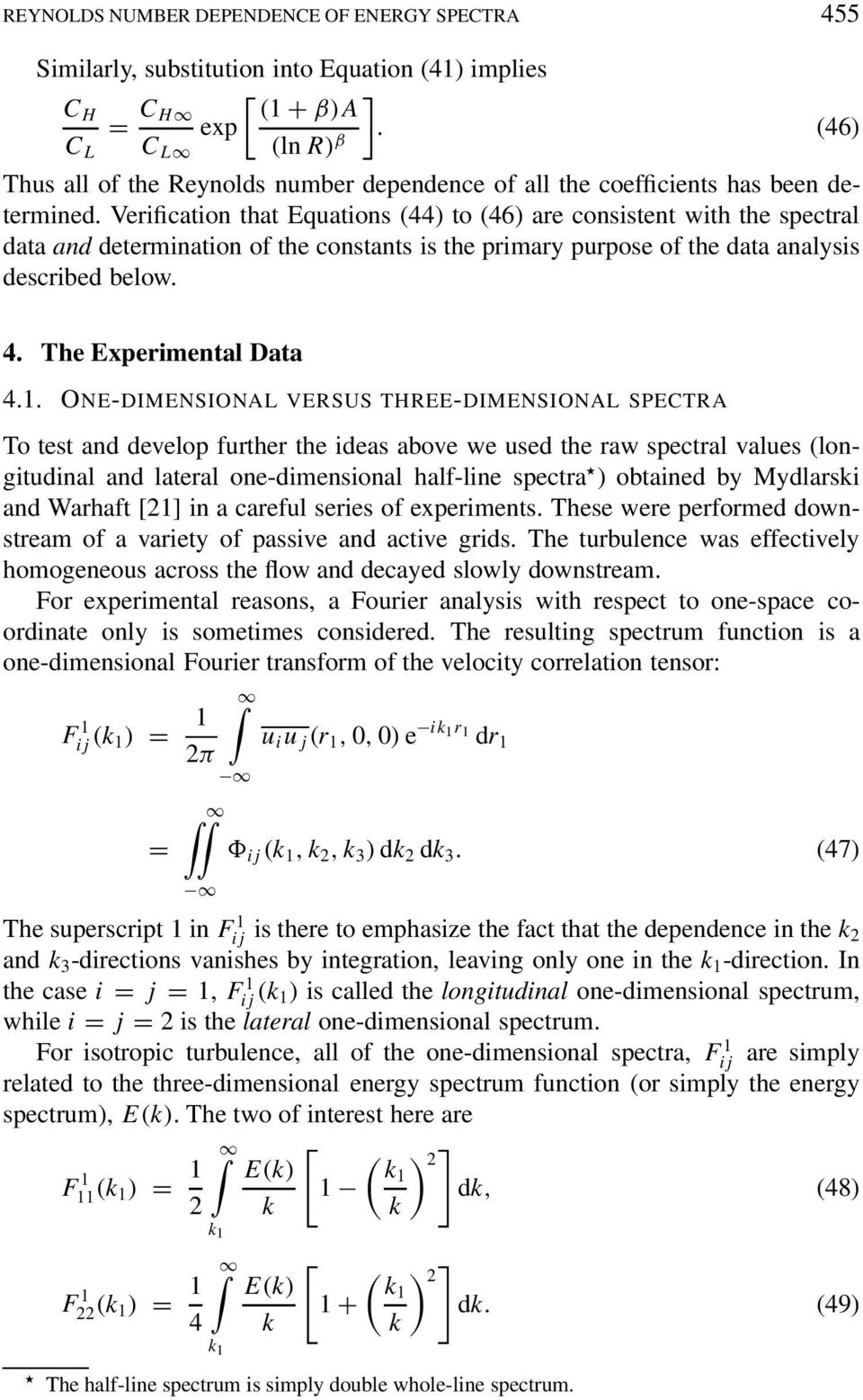 Verification that Equations (44) to (46) are consistent with the spectral data and determination of the constants is the primary purpose of the data analysis described below. 4.