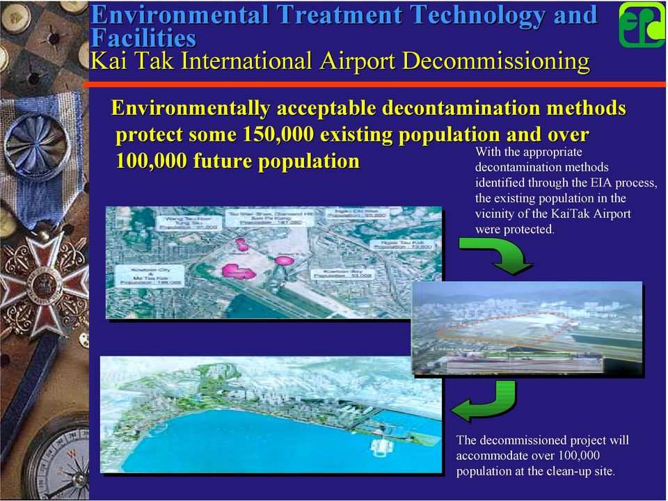 the appropriate decontamination methods identified through the EIA process, the existing population in the vicinity